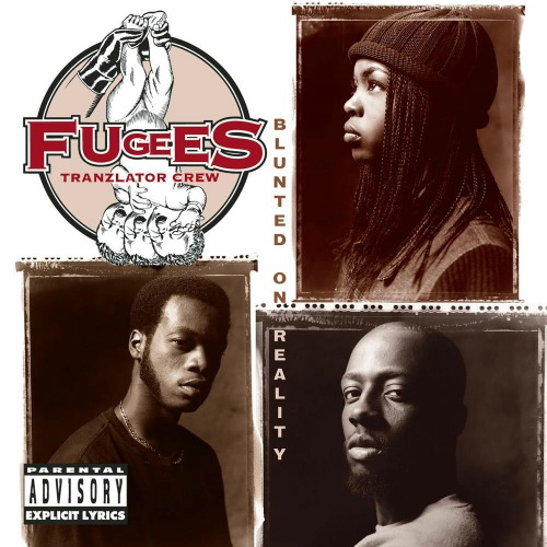 1994 – Blunted on Reality (Fugees)