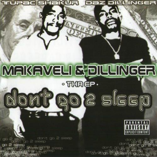 2001 – Makaveli & Dillinger Don't Go 2 Sleep (with Daz Dillinger) (E.P.)
