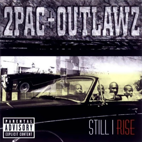 1999 – Still I Rise (with Outlawz)