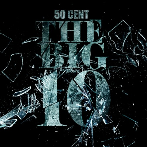 2011 – The Big 10 (Mixtape)