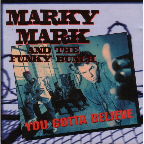 1992 – You Gotta Believe (Marky Mark and the Funky Bunch)