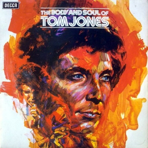 1973 – The Body and Soul of Tom Jones