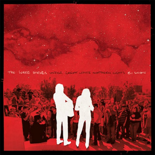 2010 – Under Great White Northern Lights – B-Shows (Live) (The White Stripes)
