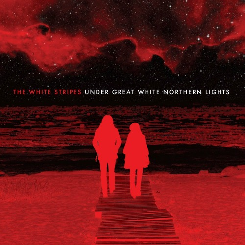 2010 – Under Great White Northern Lights (Live) (The White Stripes)