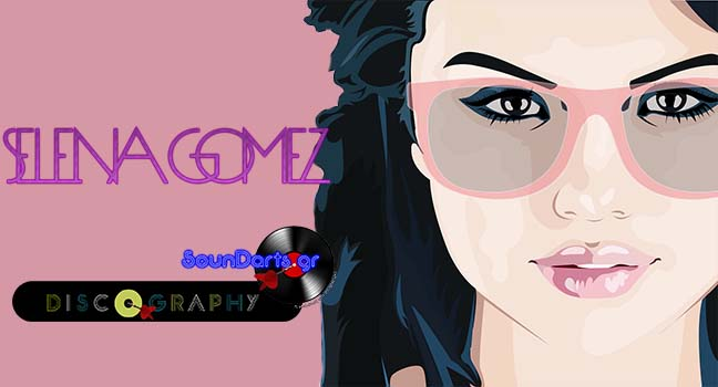 Discography & ID : Selena Gomez