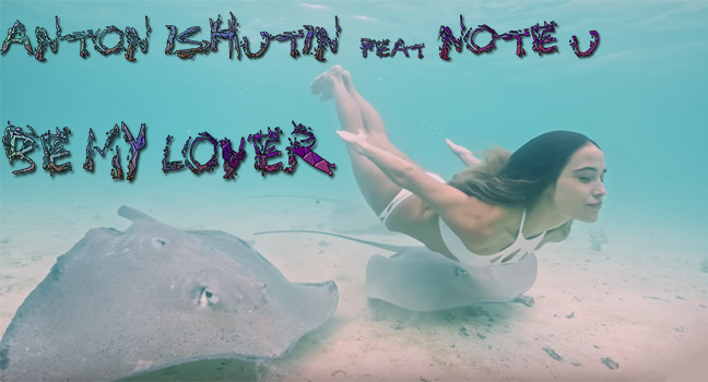 Νέα Διασκευή & Flashback | Anton Ishutin Feat. Note U – Be My Lover