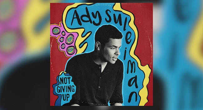 Νέο Τραγούδι | Ady Suleiman – Not Giving Up