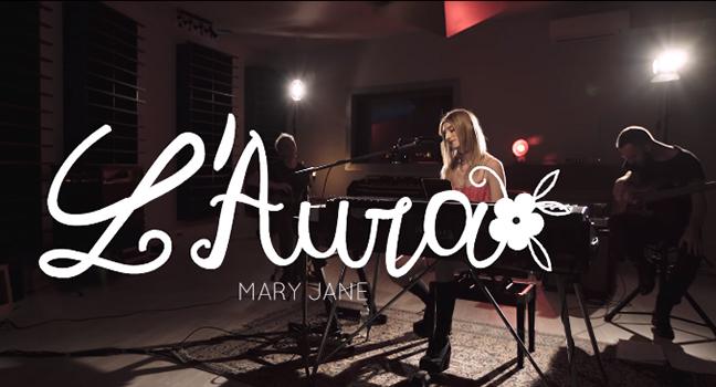 Νέα Διασκευή & Video Clip (+Flashback) | L'Aura – Mary Jane