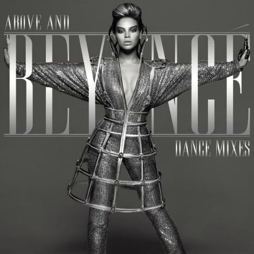 2009 – Above and Beyoncé: Video Collection & Dance Mixes (Compilation)