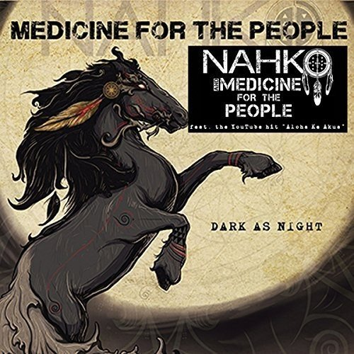 2013 – Dark As Night (Nahko & Medicine for the People)