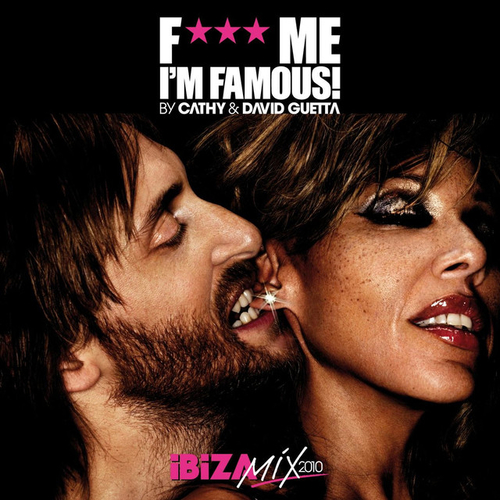 2010 – Fuck Me I'm Famous – Ibiza Mix 2010 (with Cathy Guetta) (Compilation)