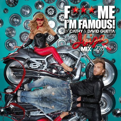 2011 – Fuck Me I'm Famous – Ibiza Mix 2011 (with Cathy Guetta) (Compilation)