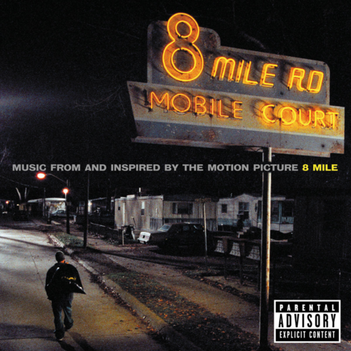 2002 – 8 Mile: Music from and Inspired by the Motion Picture (O.S.T.)
