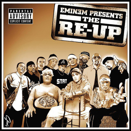 2006 – Eminem Presents: The Re-Up (Compilation)