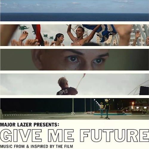 2017 – Major Lazer Presents: Give Me Future (O.S.T.)