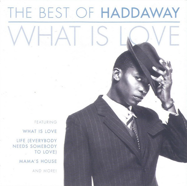 2004 – Best of Haddaway: What Is Love