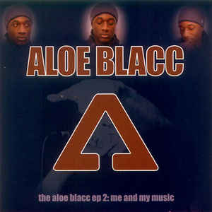 2004 – The Aloe Blacc EP 2: Me and My Music (E.P.)