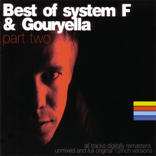 2006 – Best of System F & Gouryella (Part 2) (Compilation)