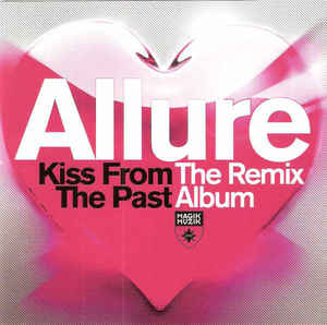 2013 – Kiss from the Past: The Remix Album (as Allure) (Remix)