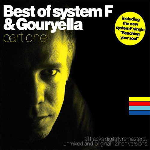 2005 – Best of System F & Gouryella (Part 1) (Compilation)
