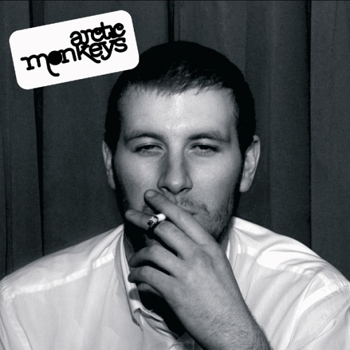 2006 – Whatever People Say I Am, That's What I'm Not