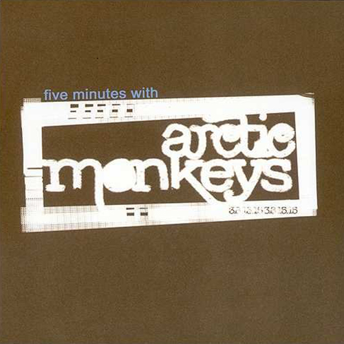 2005 – Five Minutes with Arctic Monkeys (EP)