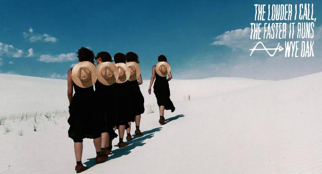 Νέο Album   Wye Oak – The Louder I Call, The Faster It Runs
