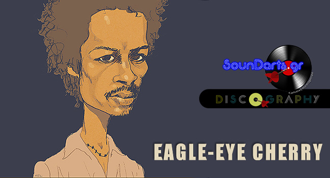 Discography & ID : Eagle-Eye Cherry