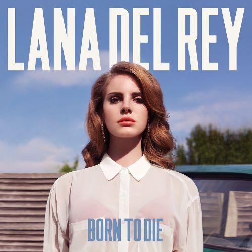 2012 – Born to Die