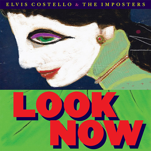 2018 – Look Now (Elvis Costello & The Imposters)