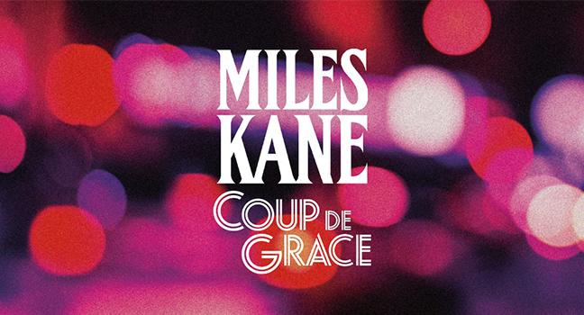 Νέο Album | Miles Kane – Coup De Grace