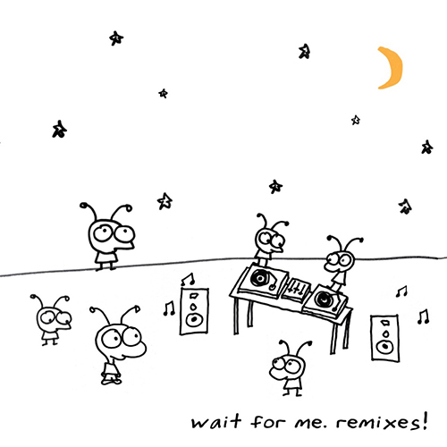 2010 – Wait for Me. Remixes!