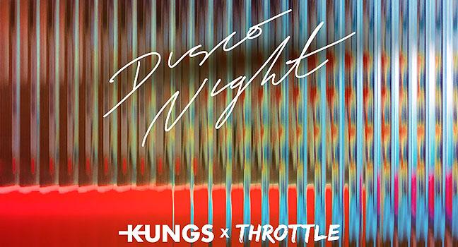 Νέα Συνεργασία | Kungs X Throttle – Disco Night