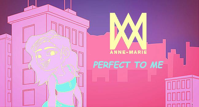 Νέα Version | Anne-Marie – Perfect To Me