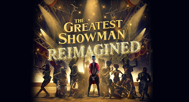 Soundrack Your Life : The Greatest Showman: Reimagined