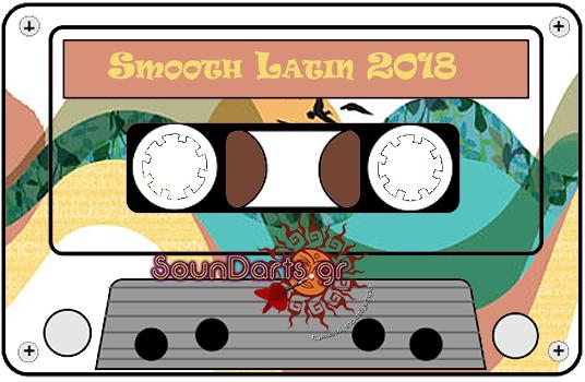 Smooth Latin 2018 By SounDarts.gr #AIM4MUSIC🎯