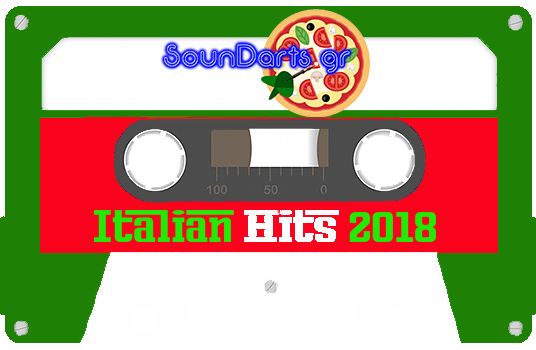 Italian Hits 2018 By SounDarts.gr #AIM4MUSIC🎯