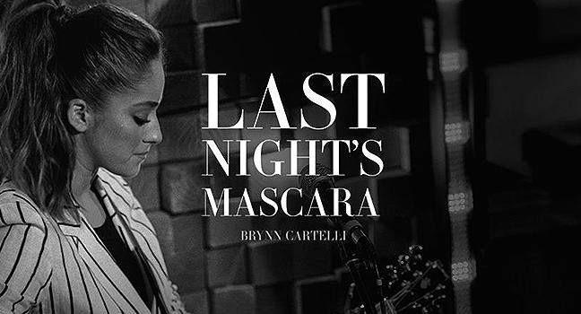 Νέο Τραγούδι   Brynn Cartelli – Last Night's Mascara