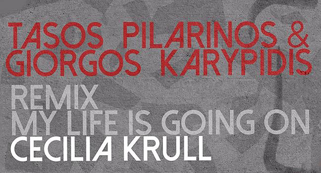 Νέο Remix | Cecilia Krull – My Life Is Going On (Pilarinos & Karypidis Remix)