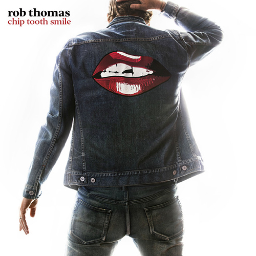 2019 – Chip Tooth Smile (Rob Thomas)