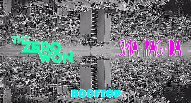 Νέα Συνεργασία | The Zero Won & Sma Rag Da – Rooftop