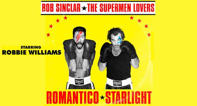Νέα Συνεργασία | Bob Sinclar & The Supermen Lovers Feat. Robbie Williams – Romantico Starlight