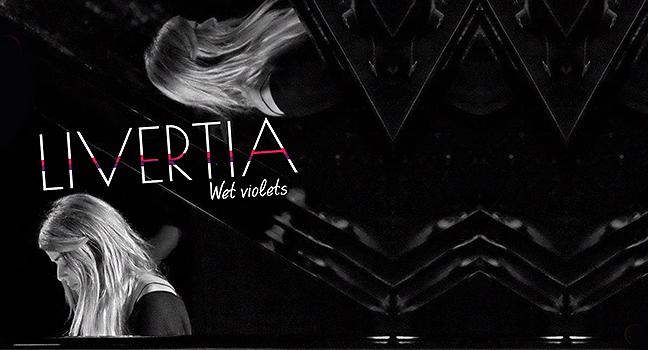 Νέο Τραγούδι | Livertia – Wet Violets