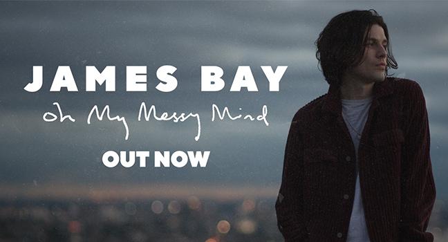 Νέο E.P. | James Bay – Oh My Messy Mind