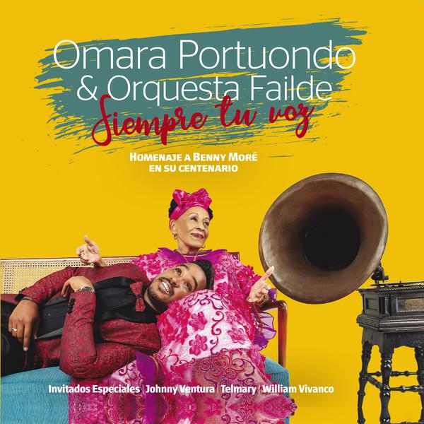 2019 – Siempre Tu Voz: Homenaje a Benny Moré en Su Centenario (Omara Portuondo & Orquesta Failde)