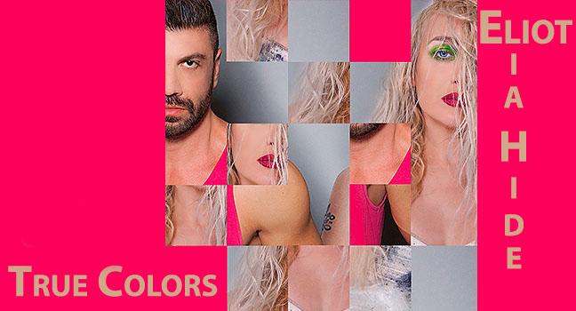 Νέα Συνεργασία | ELIOT & Lia Hide – True Colors