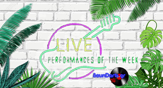 Live Performances Of The Week 12-19/7/2019