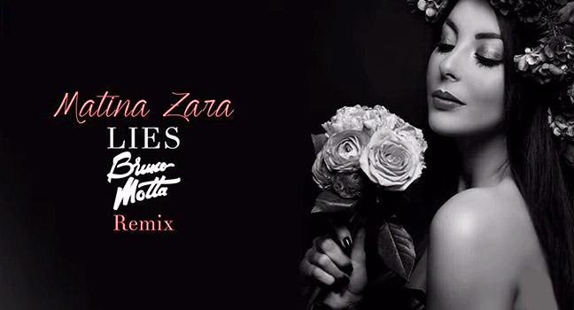 Νέο Remix | Matina Zara – Lies (Bruno Motta Remix)