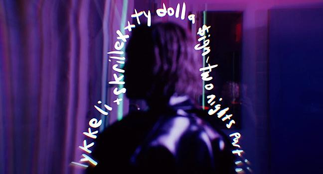 Νέα Συνεργασία | Lykke Li X Skrillex X Ty Dolla $ign – Two Nights Part Ii