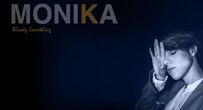 Νέα Version | Monika – Bloody Something